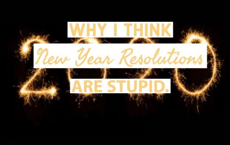 Why I think New Year resolutions are stupid
