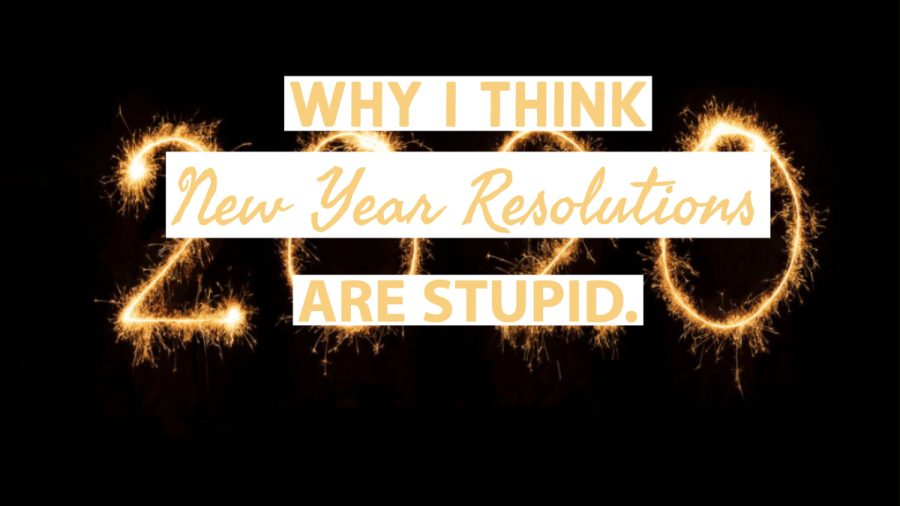 Why+I+think+New+Year+resolutions+are+stupid