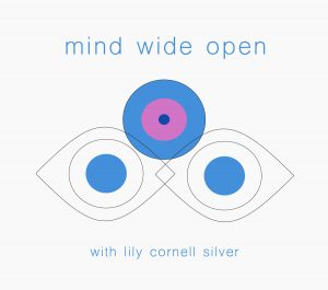 Mind wide opened series lily cornell silver and mental health