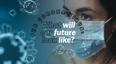 The Coronavirus: What will our future look like?